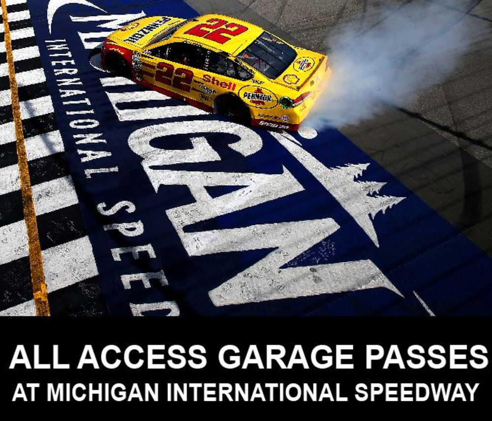 All Access NASCAR Garage Passes at Michigan International Speedway June 16-18, 2017!