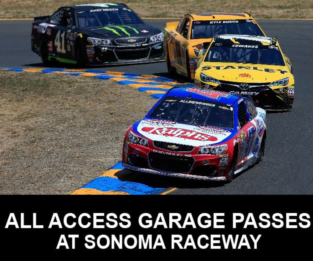 All Access NASCAR Garage Passes at Sonoma!