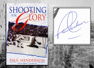 Paul Henderson SHOOTING FOR GLORY Signed Softcover Book