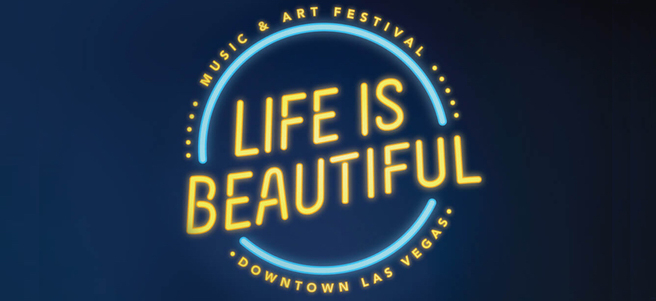 LIFE IS BEAUTIFUL MUSIC FESTIVAL IN LAS VEGAS - PACKAGE 2 of 4