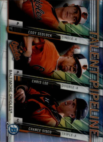 Photo of 2017 Bowman Chrome Talent Pipeline #TPBAL Cody Sedlock/Chris Lee/Chance Sisco
