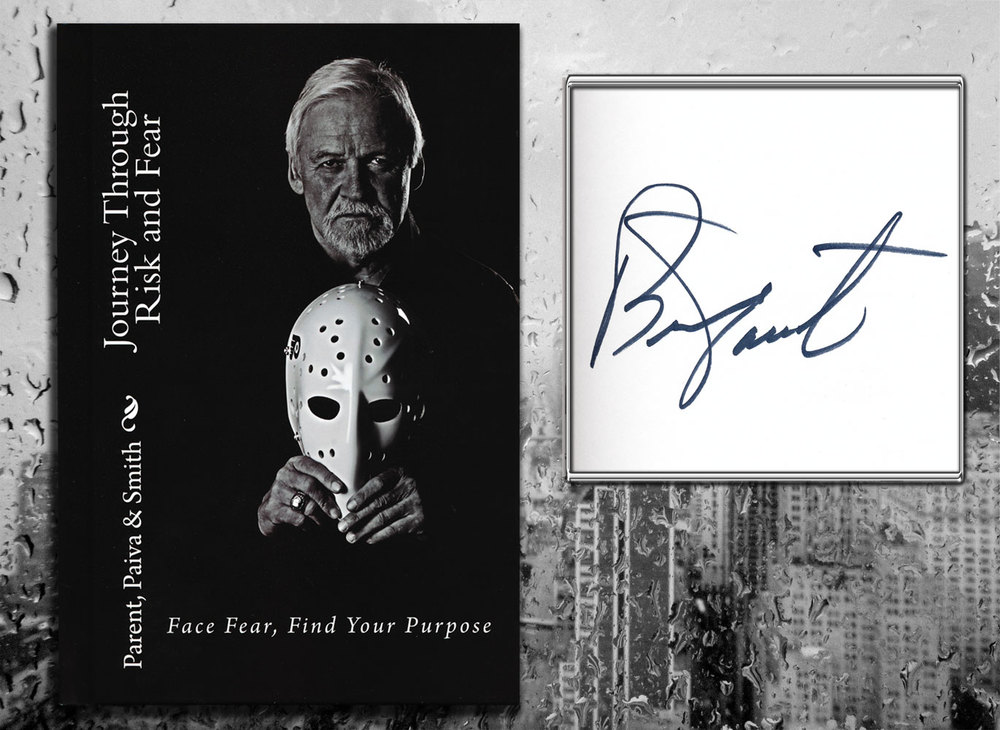 Bernie Parent JOURNEY THROUGH RISK & FEAR Signed Hardcover Book Philadelphia Flyers