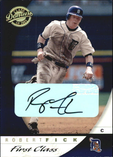 Photo of 2001 Donruss Class of 2001 First Class Autographs #49 Robert Fick/100
