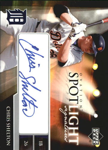 Photo of 2006 Upper Deck Ovation Spotlight Signatures #CS Chris Shelton