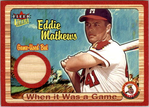 Photo of 2003 Ultra When It Was A Game Used #8 Eddie Mathews Bat/300