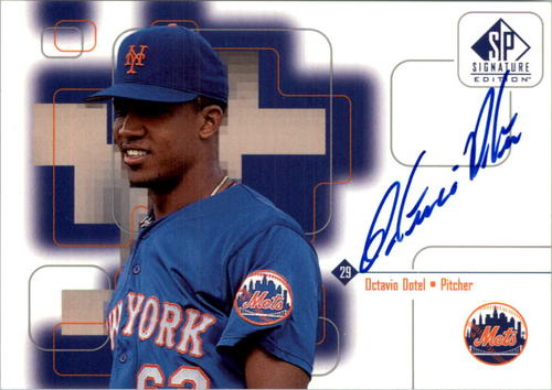 Photo of 1999 SP Signature Autographs #OD Octavio Dotel
