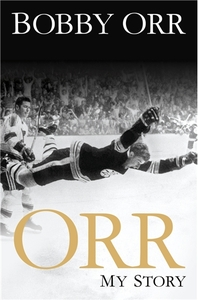 ORR, MY STORY - New Book by BOBBY ORR Boston Bruins