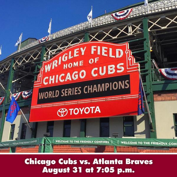 Joe Maddon's Lafayette Baseball Tour - Chicago Cubs vs. Atlanta Braves at Wrigley Field - August 31 at 7:05 p.m.