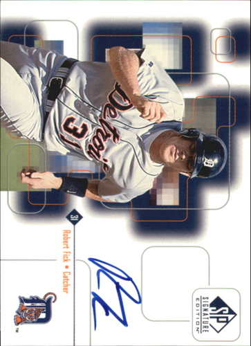 Photo of 1999 SP Signature Autographs #ROB Robert Fick