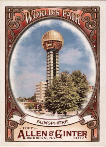 Photo of 2017 Topps Allen and Ginter World's Fair #WF9 Sunsphere/82 World's Fair