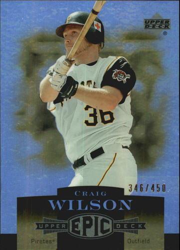 Photo of 2006 Upper Deck Epic #197 Craig Wilson /450