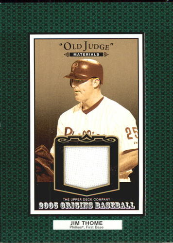 Photo of 2005 Origins Old Judge Materials Jersey #JT Jim Thome
