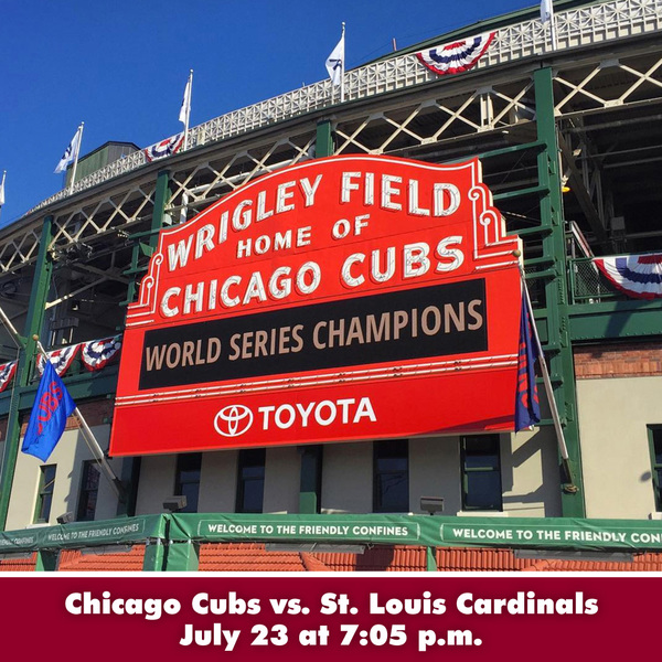 Joe Maddon's Lafayette Baseball Tour - Chicago Cubs vs. St. Louis Cardinals at Wrigley Field - July 23 at 7:05 p.m.
