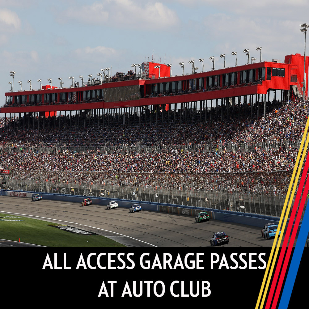 All Access Garage Passes at Auto Club Speedway for the entire race weekend!