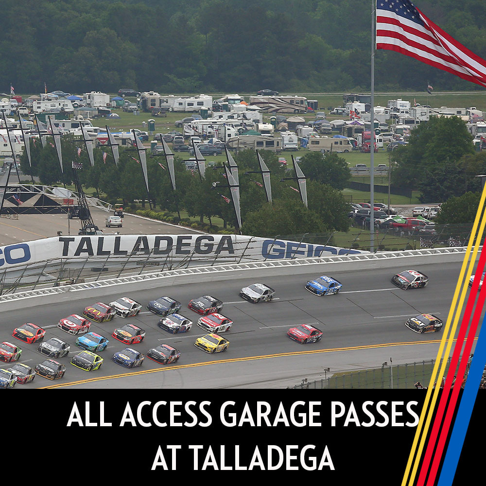 All Access Garage Passes at Talladega Superspeedway for the entire race weekend!