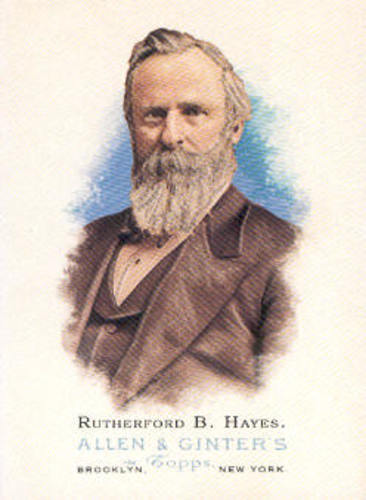 Photo of 2006 Topps Allen and Ginter #332 Rutherford B. Hayes
