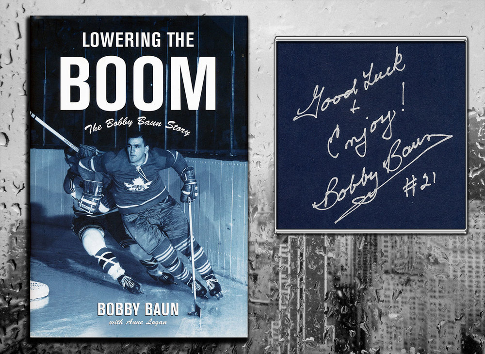 Bobby Baun LOWERING THE BOOM The Bobby Baun Story Signed Hardcover Book