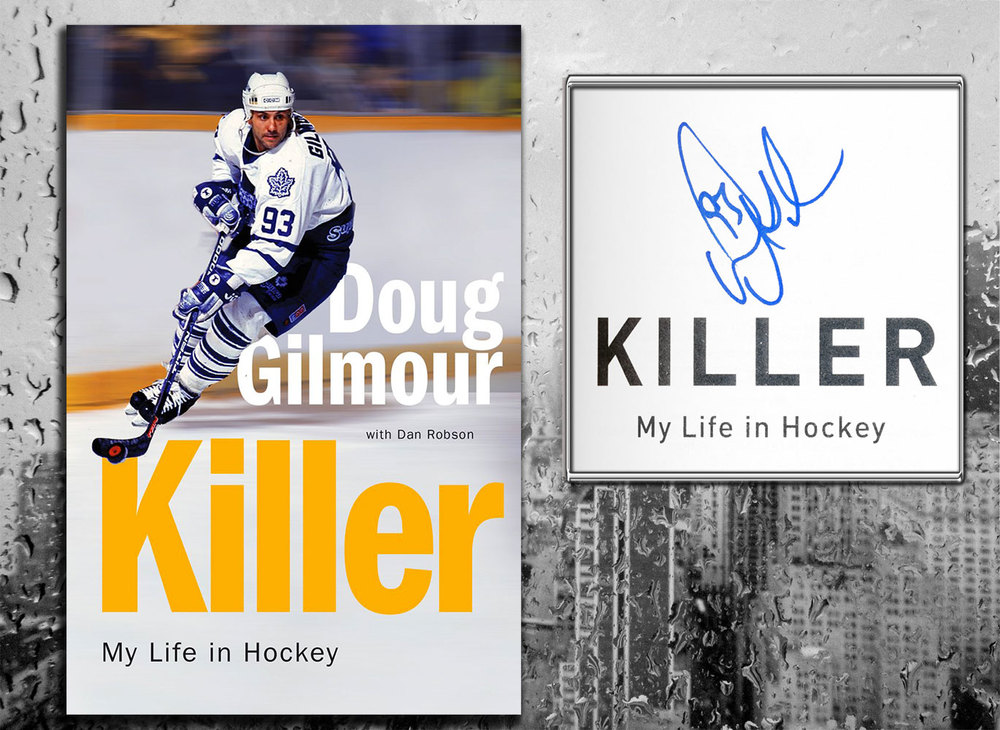 Doug Gilmour KILLER: MY LIFE IN HOCKEY Signed Hardcover Book