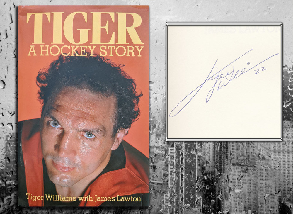 Tiger Williams TIGER A Hockey Story Signed Hardcover Book