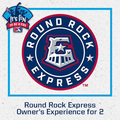 Round Rock Express Owner's Experience for 2
