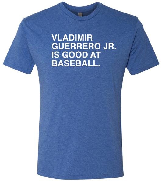 Toronto Blue Jays Guerrero Jr. is Good at Baseball T-Shirt by Obvious Shirts