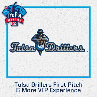 Tulsa Drillers First Pitch & More VIP Experience