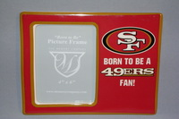 49ERS - BORN TO BE A 49ERS FAN PICTURE FRAME (4 X 6)