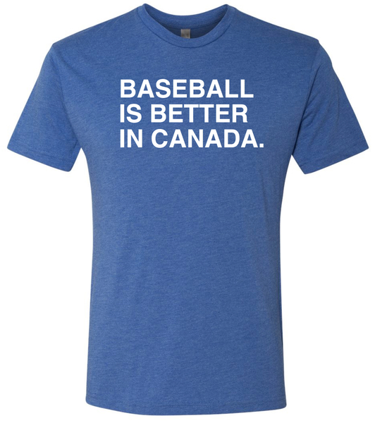 Toronto Blue Jays Baseball is Better in Canada T-Shirt by Obvious Shirts