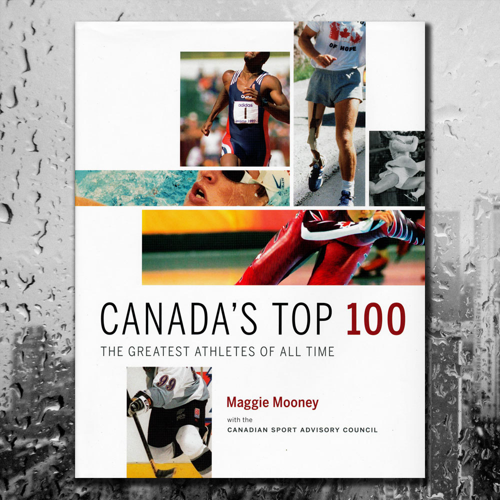 CANADA'S Top 100: The Greatest Athletes of All Time Hardcover Book