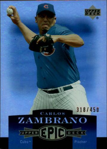 Photo of 2006 Upper Deck Epic #40 Carlos Zambrano /450