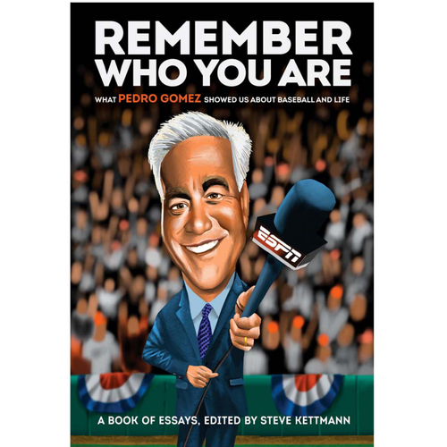 Photo of UMPS CARE AUCTION: Remember Who You Are: What Pedro Gomez Showed Us About Baseball and Life Book
