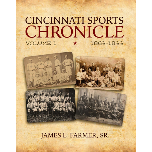 Photo of NEW RELEASE! Cincinnati Sports Chronicle - Volume 1 by James L. Farmer, Sr - Signed by the Author