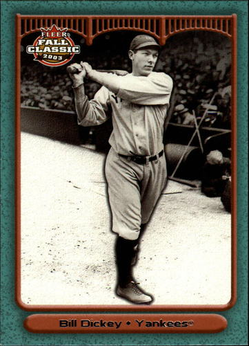 Photo of 2003 Fleer Fall Classics #32 Bill Dickey-- Hall of Fame Class of 1954