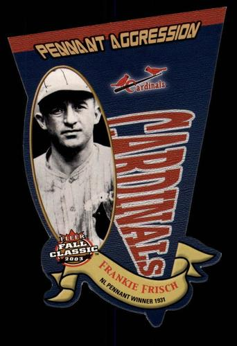 Photo of 2003 Fleer Fall Classics Pennant Aggression #5 Frankie Frisch/1931