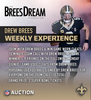 Signed Drew Brees Jersey + 100 Entries Into The Drew Brees Weekly Experience Sweepstakes