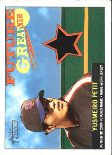 Photo of 2005 Bowman Heritage Future Greatness Jersey Relics #YP Yusmeiro Petit D