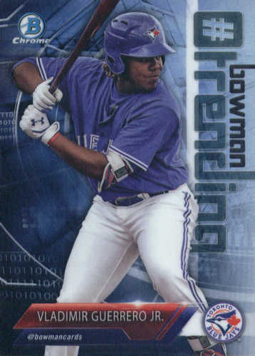 Photo of 2018 Bowman Chrome Hashtag Bowman Trending Refractors #VG Vladimir Guerrero Jr.