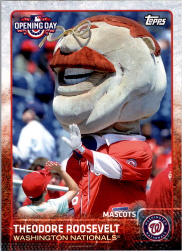 Photo of 2015 Topps Opening Day Mascots #M25 Theodore Roosevelt
