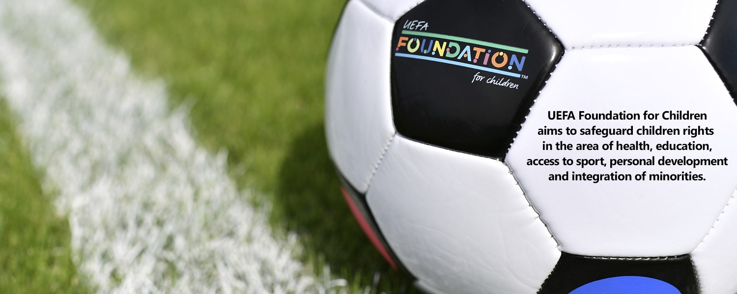 UEFA Foundation for Children aims to safeguard children rights in the area of health, education, access to sport, personal development and integration of minorities.