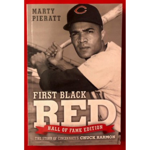 Photo of First Black Red: The Story of Chuck Harmon, the First African American to Play for the Cincinnati Reds by Marty Ford Pieratt