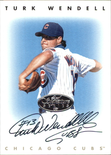 Photo of 1996 Leaf Signature Autographs Silver #243 Turk Wendell