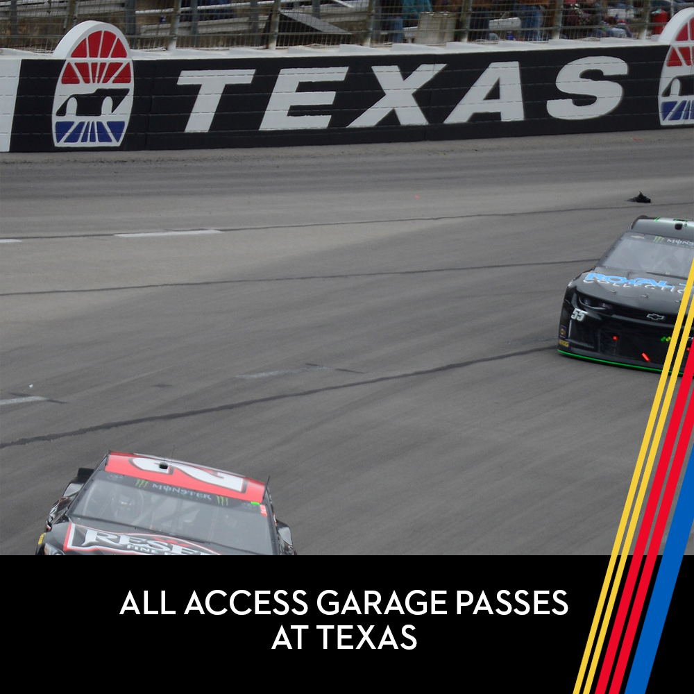 All Access Garage Passes at Texas for the entire race weekend!