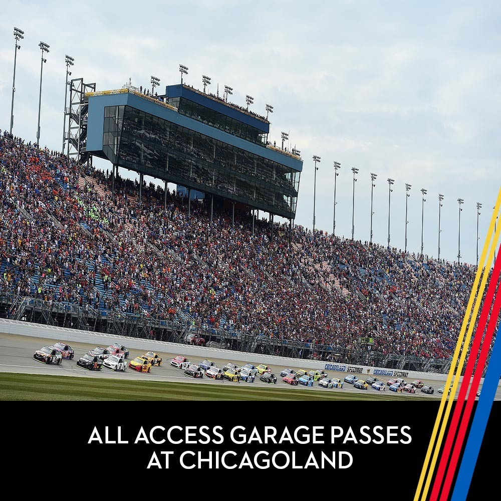 All Access Garage Passes at Chicagoland for the entire race weekend!