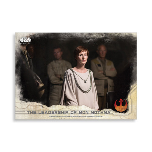 The Leadership of Mon Mothma 2016 Star Wars Rogue One Series One Base Poster - # to 99