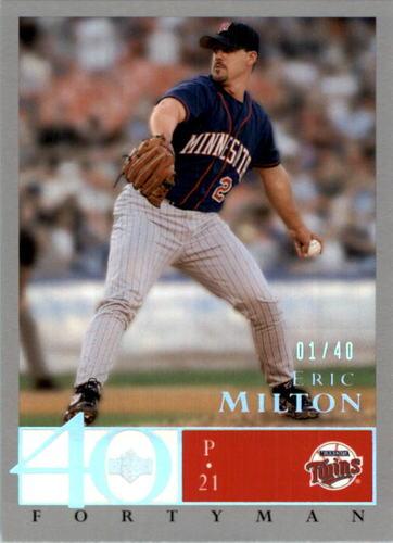 Photo of 2003 Upper Deck 40-Man Rainbow #289 Eric Milton