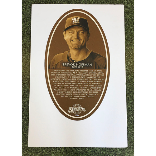 Trevor Hoffman Brewers Wall of Honor Team-Issued Induction Sign (LOCAL PICKUP ONLY)
