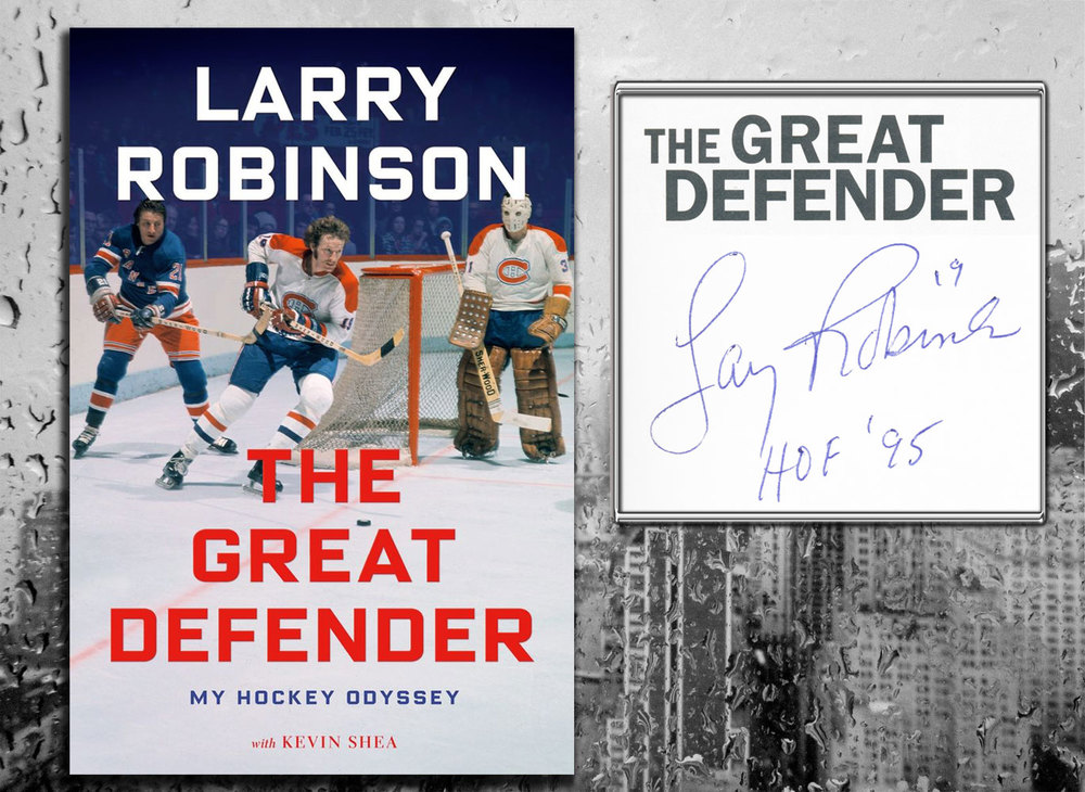 Larry Robinson THE GREAT DEFENDER My Hockey Odyssey Signed Hardcover Book